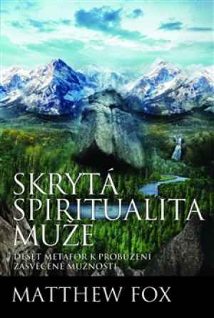 kniha Skrytá spiritualita muže - dárek k předplatnému časopisu Sféra