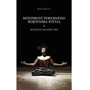 Moudrost pokojného bojovníka - dárek k předplatnému časopisu Sféra