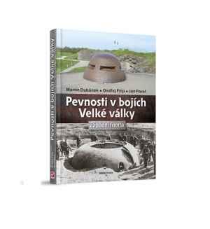 Pevnosti v bojích velké války - dárek k předplatnému časopisu Historia Bellica se speciálem